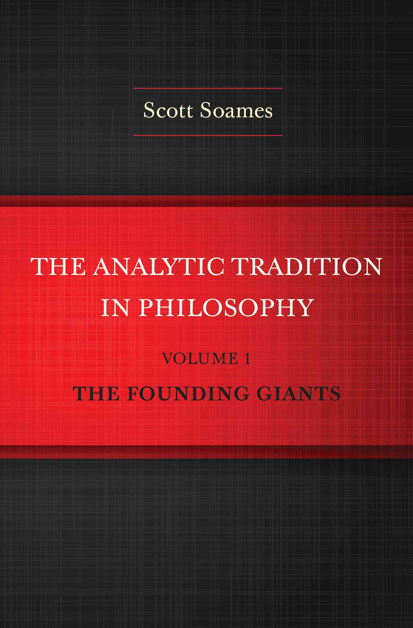 The Analytic Tradition in Philosophy By Soames, Scott